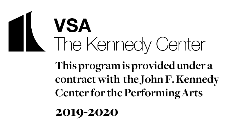 VSA - The Kennedy Center - This program is provided under a contract with the John F. Kennedy Center for the Performing Arts - 2019-2020