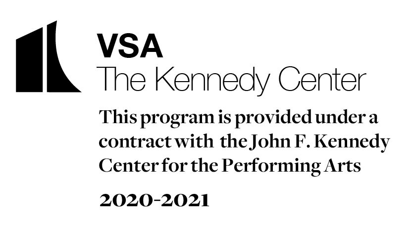 "A logo with a small black image of two shapes. The writing says, ""VSA The Kennedy Center/THis program is provided under a contract with the John F. Kennedy Center for the Performing Arts/2020-2021."""